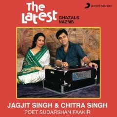 The Latest - Jagjit Singh, Chitra Singh
