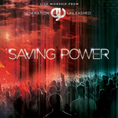 Saving Power (Live/Deluxe Edition) - Generation Unleashed