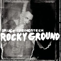 Rocky Ground - Bruce Springsteen