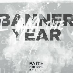 Banner Year - Faith Church Music