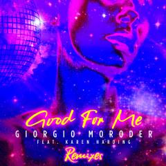 Good For Me (Remixes) - Giorgio Moroder, Karen Harding