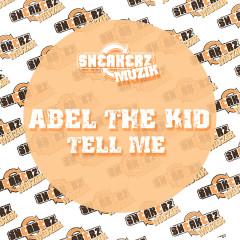 Tell Me - Abel the Kid