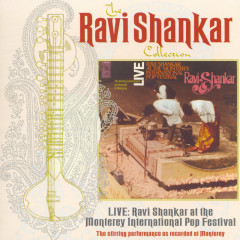 The Ravi Shankar Collection: Live: Ravi Shankar At The Monterey International Pop Festival - Ravi Shankar