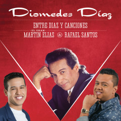 Entre Diaz y Canciones - Diomedes Díaz, El Gran Martín Elías, Rafael Santos