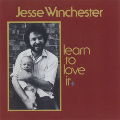 Learn To Love It - Jesse Winchester