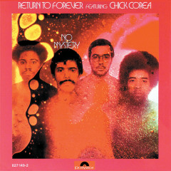 No Mystery - Return To Forever, Chick Corea