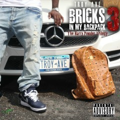 Bricks In My Backpack 3 - Troy Ave