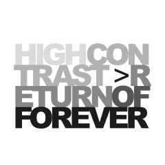 Return Of Forever - High Contrast