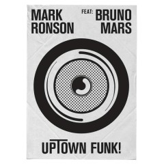 Uptown Funk (Remixes) - Mark Ronson, Bruno Mars