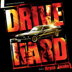 Drive Hard (Original Motion Picture Soundtrack) - Bryce Jacobs