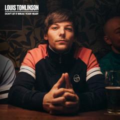 Don't Let It Break Your Heart (Single Edit) - Louis Tomlinson