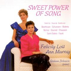 Sweet Power of Song - Dame Felicity Lott, Ann Murray, Graham Johnson