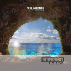 Man On The Rocks (Deluxe Edition) - Mike Oldfield