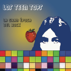 La Gran Época del Rock - Los Teen Tops