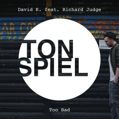 Too Bad (feat. Richard Judge) - David K., Richard Judge
