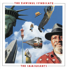The Immigrants - Zawinul Syndicate