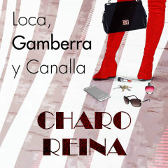 Loca, Gamberra Y Canalla (Single)