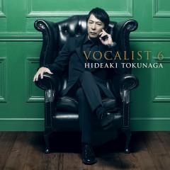 Vocalist 6 - Hideaki Tokunaga