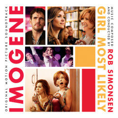 Imogene (Girl Most Likely) (Original Motion Picture Soundtrack) - Rob Simonsen