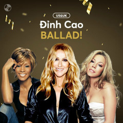 Đỉnh Cao BALLAD! - Various Artists