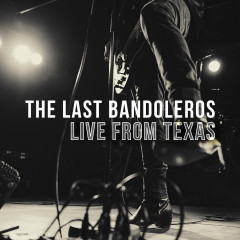 Live from Texas - The Last Bandoleros