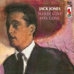 Where Love Has Gone - Jack Jones