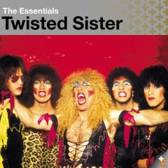 Twisted Sister: Essentials - Twisted Sister