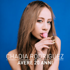 Avere 20 anni - Chadia Rodriguez