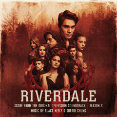 Riverdale: Season 3 (Score from the Original Television Soundtrack) - Blake Neely, Sherri Chung