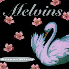 Stoner Witch - Melvins