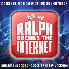 Ralph Breaks The Internet (OST) - Henry Jackman