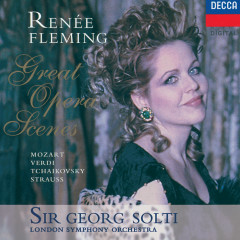 Great Opera Scenes - Renee Fleming, London Symphony Orchestra, Sir Georg Solti
