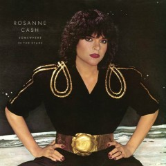 Somewhere In the Stars - Rosanne Cash