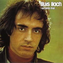 I si canto trist - Llúis Llach