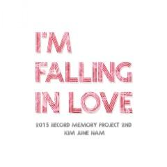 I'm Falling In Love - Kim June Nam