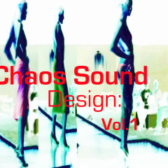 Chaos Sound Design: Vol.1 - Various Artists