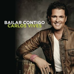 Bailar Contigo - The Remixes - Carlos Vives