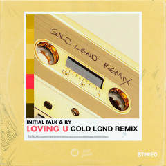 Loving U (GOLD LGND Remix)