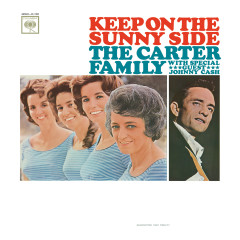 Keep On The Sunny Side - The Carter Family,Johnny Cash