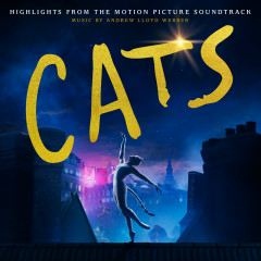 Cats: Highlights From The Motion Picture Soundtrack - Andrew Lloyd Webber, Cast Of The Motion Picture