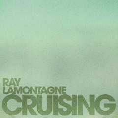 Cruising - Ray LaMontagne