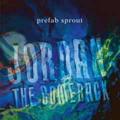 Jordan: The Comeback (Remastered) - Prefab Sprout