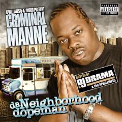 Da Neighborhood Dopeman Mixtape - DJ Drama, Criminal Manne