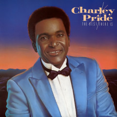 The Best There Is - Charley Pride