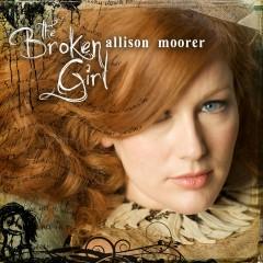 The Broken Girl - Allison Moorer
