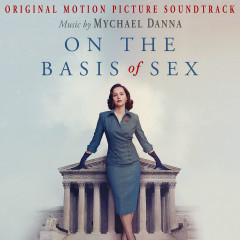 On the Basis of Sex (Original Motion Picture Soundtrack) - Mychael Danna