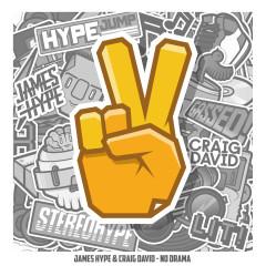 No Drama (feat. Craig David) - James Hype, Craig David