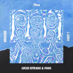 2face (Remixes Part 1) - Lucas Estrada, Pawl