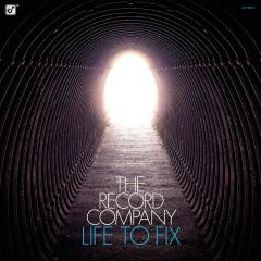 Life To Fix - The Record Company