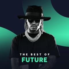 Những Bài Hát Hay Nhất Của Future - Future